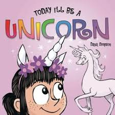 phoebe her unicorn board book 1 today ill be a unicorn gryphon games toddler bookschildrens