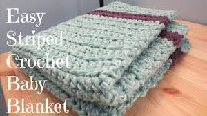 Easy Crochet Baby Blanket Patterns New Easy Striped Crochet Baby Blanket YouTube