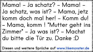 Mama Ja Schatz Mama Ja Schatz Was Ist Mama Jetz Komm