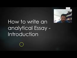 introduction writing analytical essay  introduction writing analytical essay