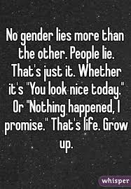 No Gender Lies More Than The Other People Lie Thats Just It