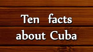 Ten facts about Cuba - All about Facts - Utubetips - YouTube