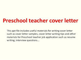 Example Of A Teacher Cover Letter Preschool This File Includes