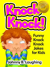 funny knock knock jokes for kids by laughing johnny b