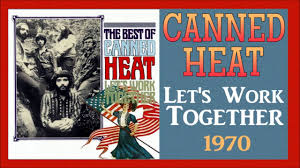 <b>Canned Heat</b> - Let's Work Together - <b>70s</b> Rock Classics - YouTube