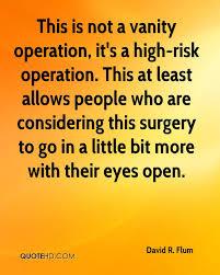 Surgery Quotes Inspiration David R Flum Quotes QuoteHD