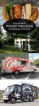 best ideas about truck design food truck design 101 best food trucks in america 2013 slideshow
