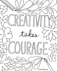 quote coloring pages. Simple Coloring Creativity Takes Courage Inside Quote Coloring Pages Q
