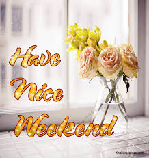 Image result for nice weekend images