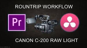 Cinema Raw Light Premiere Pro Canon C200 Raw Light Roundtrip Premiere Pro To Davinci Resolve Color Grading Workflow