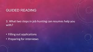 finding a job guided reading 1 what is a resume a written what two steps in job hunting can resumes help you
