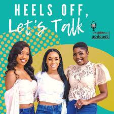 Heels Off, Let's Talk