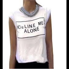 Celine Me Alone Tee Shirt