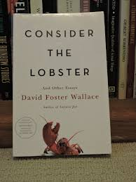 on my shelves david foster wallace cr then came consider the lobster wallace s last essay collection my copy is a galley