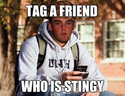 TAG A FRIEND WHO IS STINGY - Scumbag College Freshman - quickmeme via Relatably.com