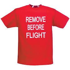 remove before flight shirt