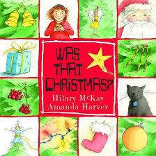 Was That Christmas?: McKay, Hilary, Harvey, Amanda: 9780340682890:  Amazon.com: Books