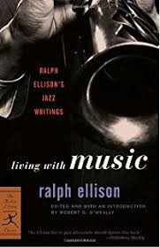 the collected essays of ralph ellison modern library classics living music modern library