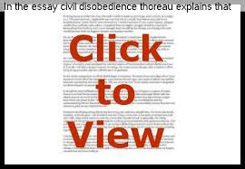 in the essay civil disobedience thoreau explains that he was put  in the essay civil disobedience thoreau explains that he was put in jail for