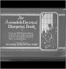 the automobile electrical blueprint book containing 308 blueprint the automobile electrical blueprint book containing 308 blueprint wiring diagrams of complete electrical systems covering all standard makes of