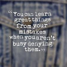 Learning From Mistakes Quotes Amazing Learn From Your Mistakes Uploaded By Quotes Of The Day