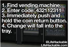 Hacking A Vending Machine Cool Gotta Try This Someday Life Hacks Random And Stuffing