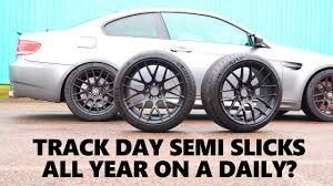 can you use track semi slicks tyres on a normal car michelin pilot sport cup 2 vs pilot sport 4 s