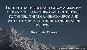Justice Quotes Mesmerizing I Believe That Justice George MacDonald Quotes User Rated Quotes
