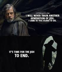 Luke Skywalker Quotes Magnificent It's Time For The Jedi To End Scattered Quotes
