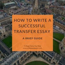 write an essay on school how to write a successful transfer essay a brief guide
