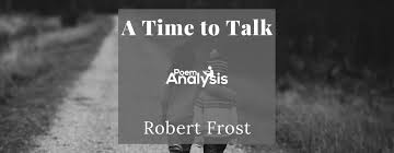 a time to talk by robert frost poem