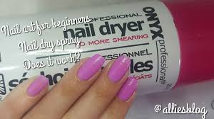 Nail art for beginners | Onyx Nail drying spray | Does it work ...