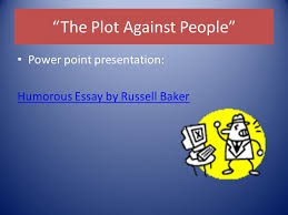 "english ii th th daily grammar practice thursday  7 ""the plot against people"" power point presentation humorous essay by russell baker"