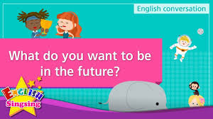 What Do You Want To Do 3 What Do You Want To Be In The Future English Dialogue Role Play Conversation