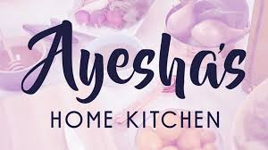 Home Kitchen Ayeshas Home Kitchen Food Network