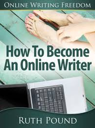 how to become an online writer by ruth pound how to become an online writer