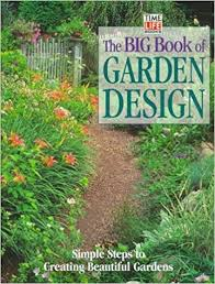 Small Picture The Big Book of Garden Design Simple Steps to Creating Beautiful