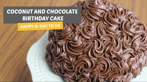Coconut And Chocolate Birthday Cake Happy B Day To Us 2 Years