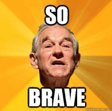 Image - 348074] | So Brave | Know Your Meme via Relatably.com