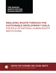 realizing rights through the sustainable development goals the  realizing rights through the sustainable development goals the role of national human rights institutions the danish institute for human rights