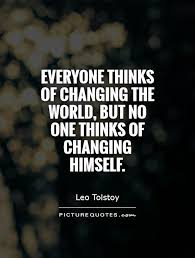 Quotes About Changing The World Awesome Everyone Thinks Of Changing The World But No One Thinks Of