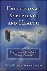 exceptional experience and health essays on mind body and human  exceptional experience and health essays on mind body and human potential