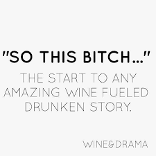 Wine Quotes Best Sip Your Drink Relax Read These Funny Wine Quotes With Your BFF