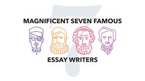 blog essay ideas sample texts writing tips abrahamessays magnificent seven famous essay writers