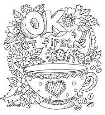 coffee coloring page. Contemporary Page Ok But First Coffee Coloring Page With Coffee Coloring Page