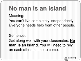 no man is an island meaning essay no man is an island meaning summary and analysis by john
