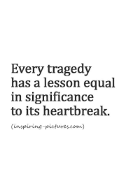 Tragedy Quotes Gorgeous Looking For Quotes Life Quote Love Quotes Visit Inspiring