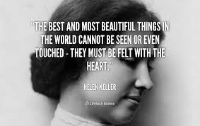 Helen Keller Quotes The Most Beautiful Things Best of Quotehelenkellerthebestandmostbeautifulthingsin24