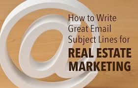 How To Write Great Email Subject Lines For Your Real Estate