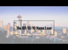 The 80 10 10 Purchase Loan For Seattle Home Buyers